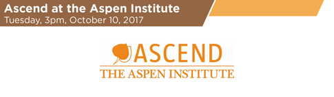 Ascend at the Aspen Institute – Tuesday, October 10, 2017