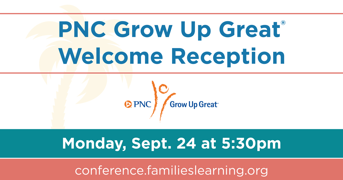 PNC Grow Up Great® Welcome Reception, Monday, September 24 at 5:30pm